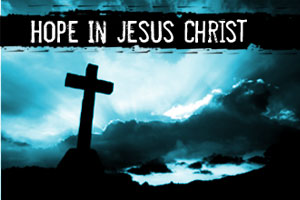Hope in Jesus Christ