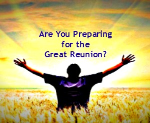 AreYouPreparingForTheGreatReunion