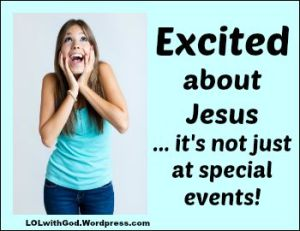 ExcitedAboutJesus_LOLwithGod